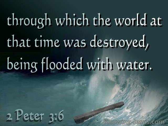 2 Peter 3:6 The World Was Destroyed With Water (aqua)
