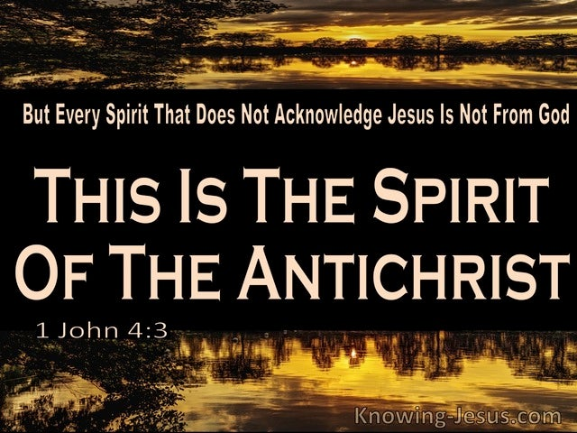 1 John 4:3 This Is The Spirit Of The Antichrist (yellow)