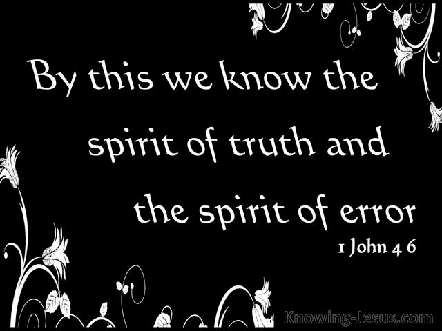 1 John 4:6 Spirit Of Truth And Spirit Of Error (black)
