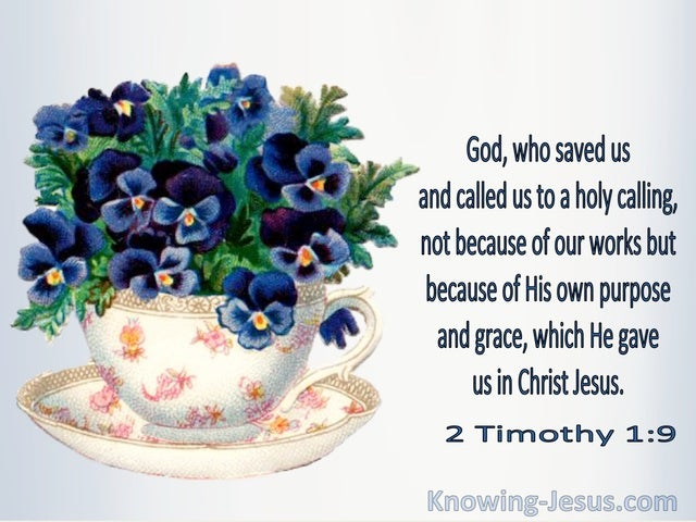 2 Timothy 1:9 God Who Saved Us To A Holy Calling (windows)06:24