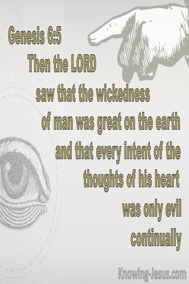 Genesis 6:5 The Lord Saw The Evil Of Man Was Very Great (gray)