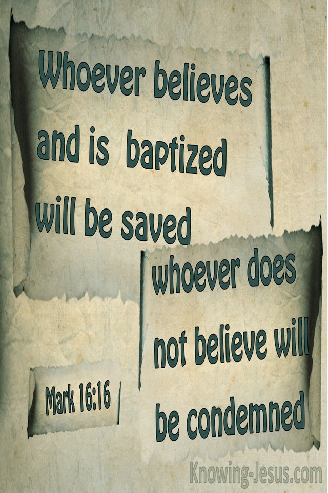 Mark 16:16 Whoever Believes And Is Baptised WIll Be Saved (sage)