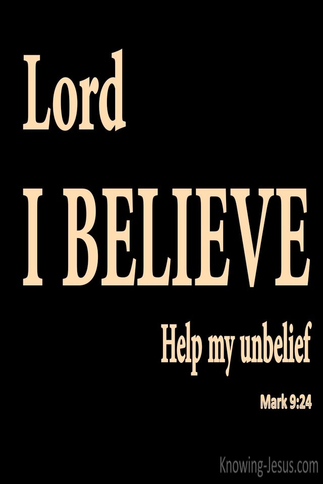 Mark 9:24 Lord I Believe Help My Unbelief (black)