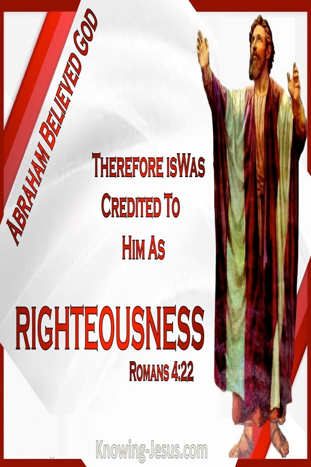 Romans 4:22 It Was Credited To Abraham By Righteousness (brown)