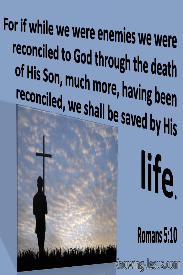 Romans 5:10 reconciled to God through the death of His Son (blue)