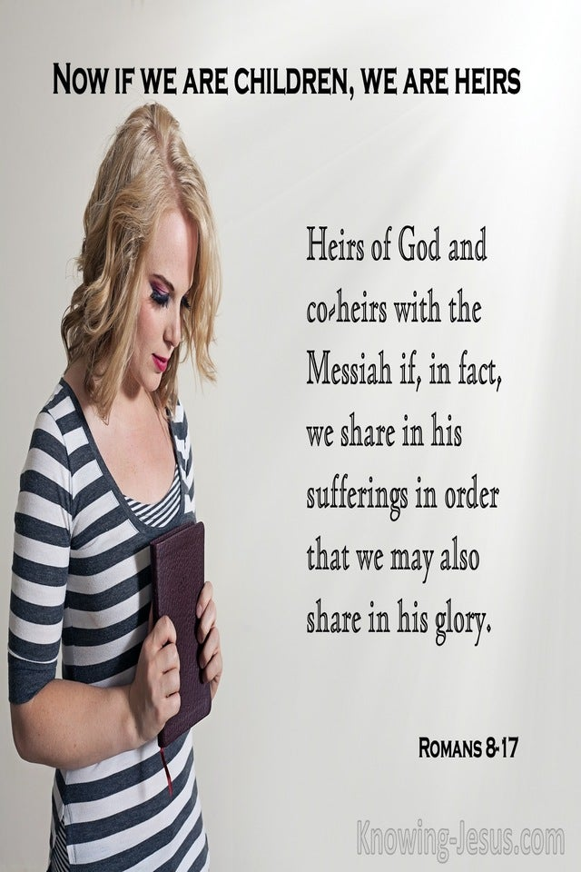 Romans 8:17 Heirs Of God And Joint Heirs With Christ We Suffer With Him So That We May Also Be Glorified With Him (gray)