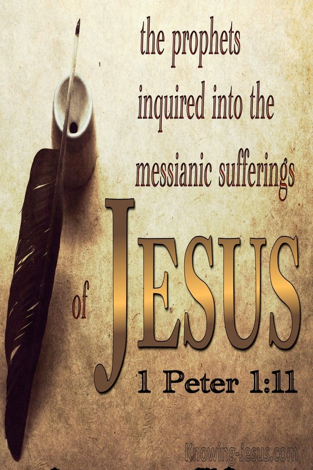 1 Peter 1:11 The Prophets Inquired Into The Messianic Sufferings (gold)