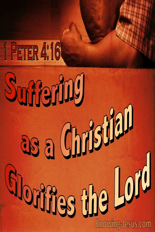 1 Peter 4:16 Suffering As A Christian Glorifies The Lord (orange)
