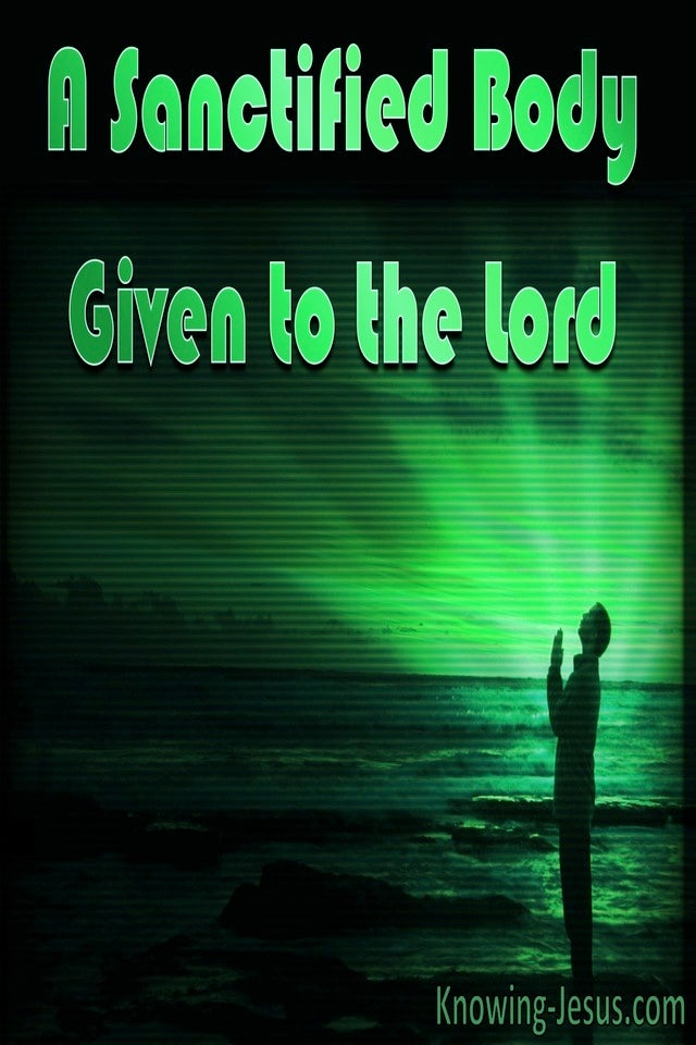 A Sanctified Body Given To the Lord (devotional)09-15 (green)