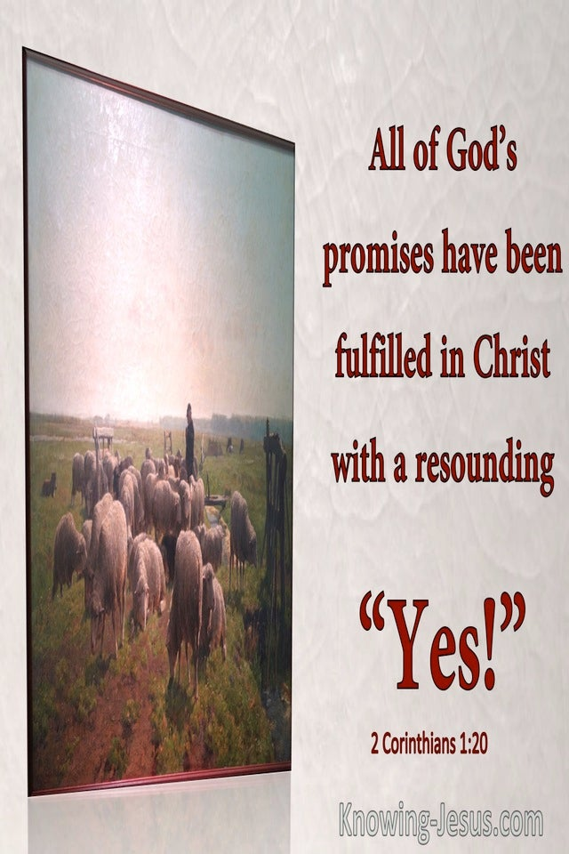2 Corinthians 1:20 All God Promises Have Been Fulfilled In Christ With A Resounding YES (windows)11:19