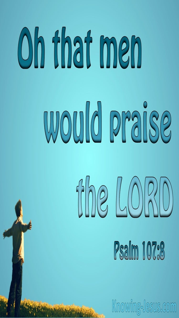 Psalm 107:8 O That Men Would Praise The Lord (aqua)