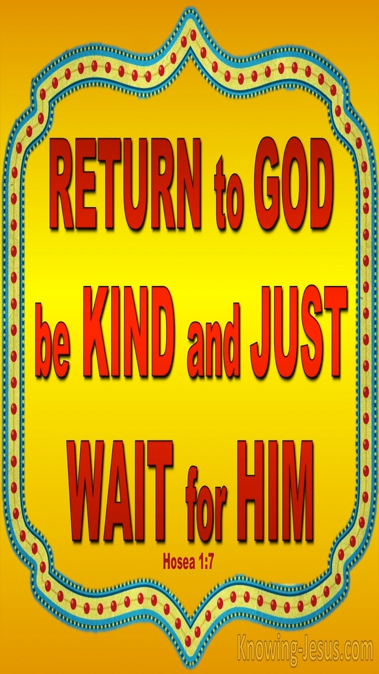 Hosea 1:7 Return Be Kind And Just And Wait For God (yellow)