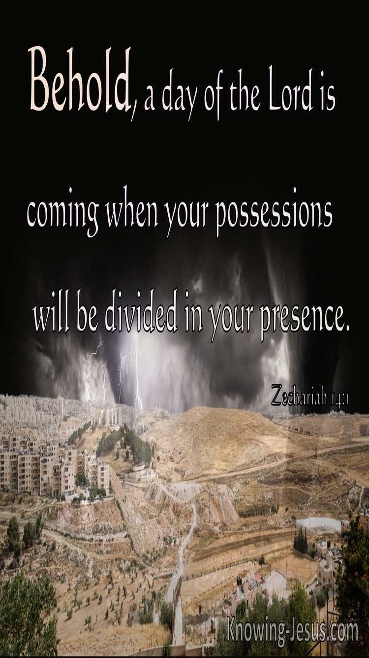 Zechariah 14:1 The Spoil Taken From You Will Be Divided (brown)