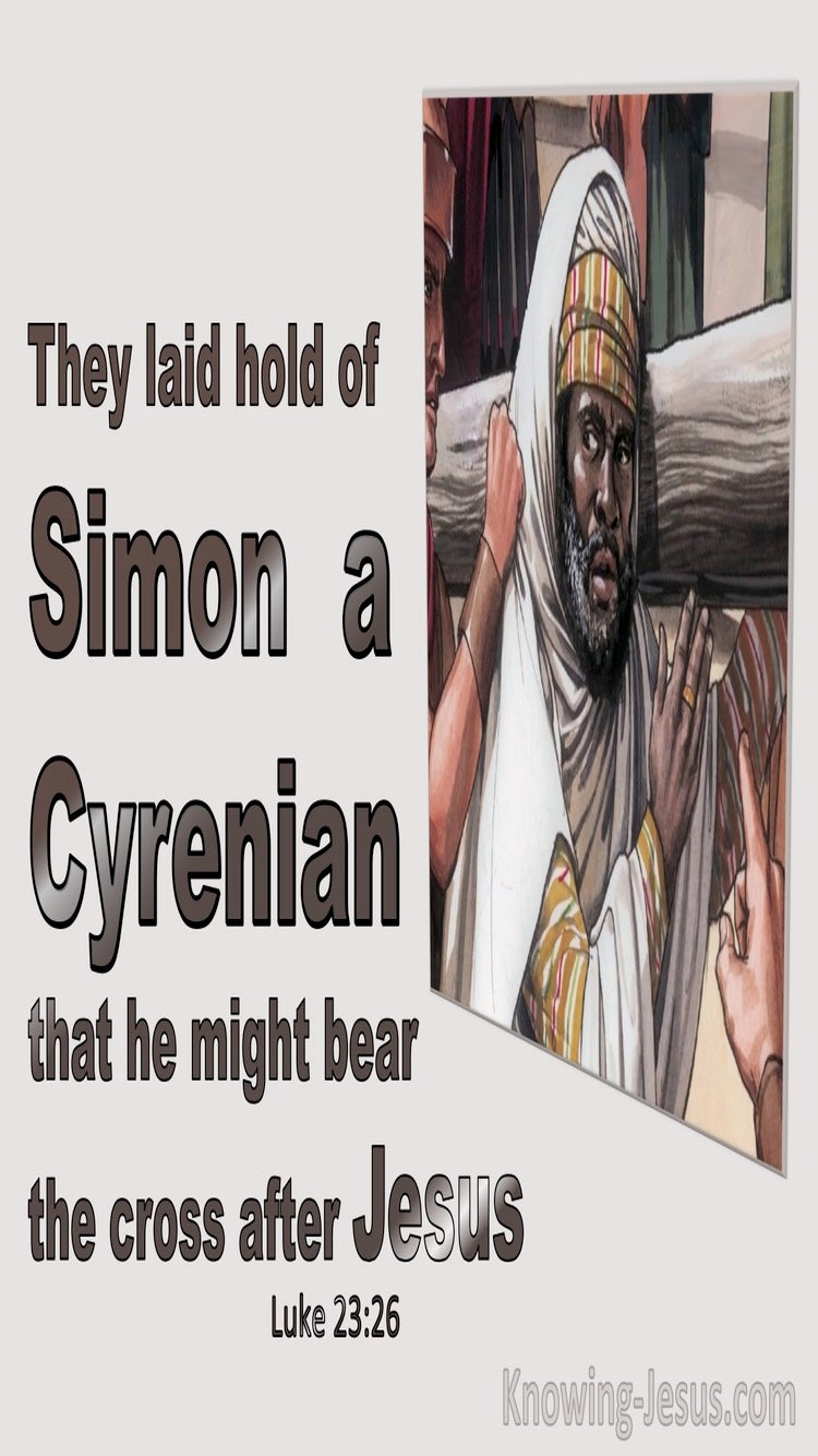 Luke 23:26 They Laid Hold Of Simon A Cyrenian To Bear The Cross After Jesus (brown)