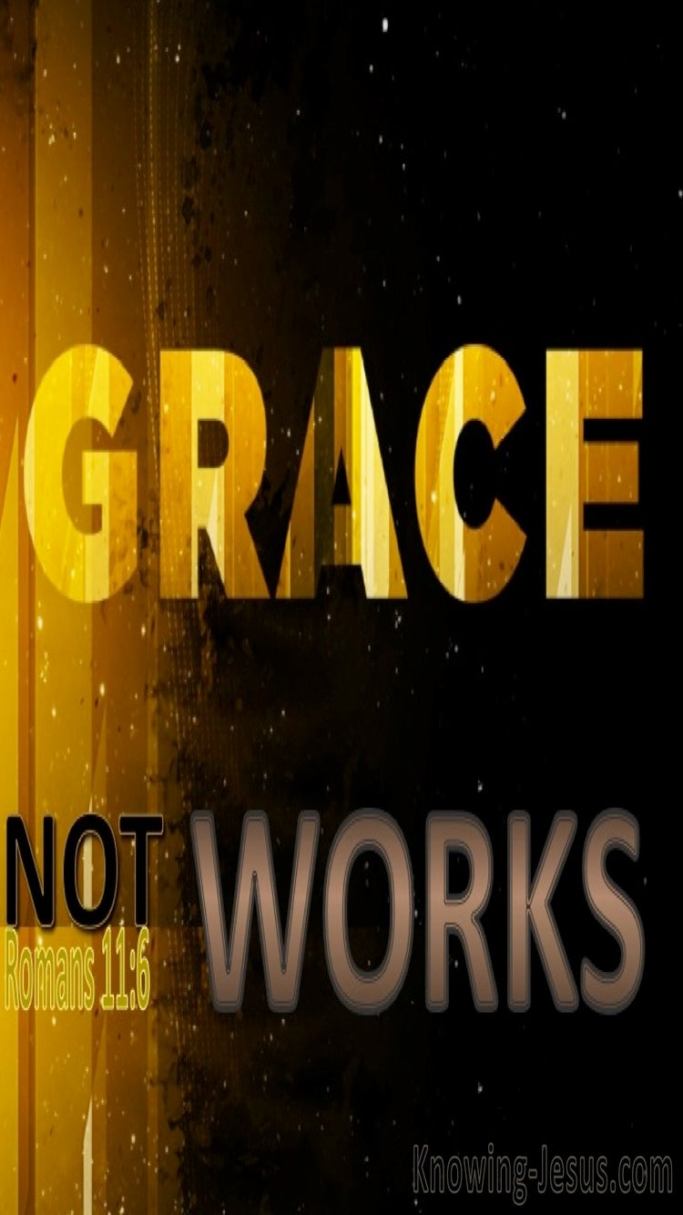Romans 11:6 By Grace Not Works (gold)