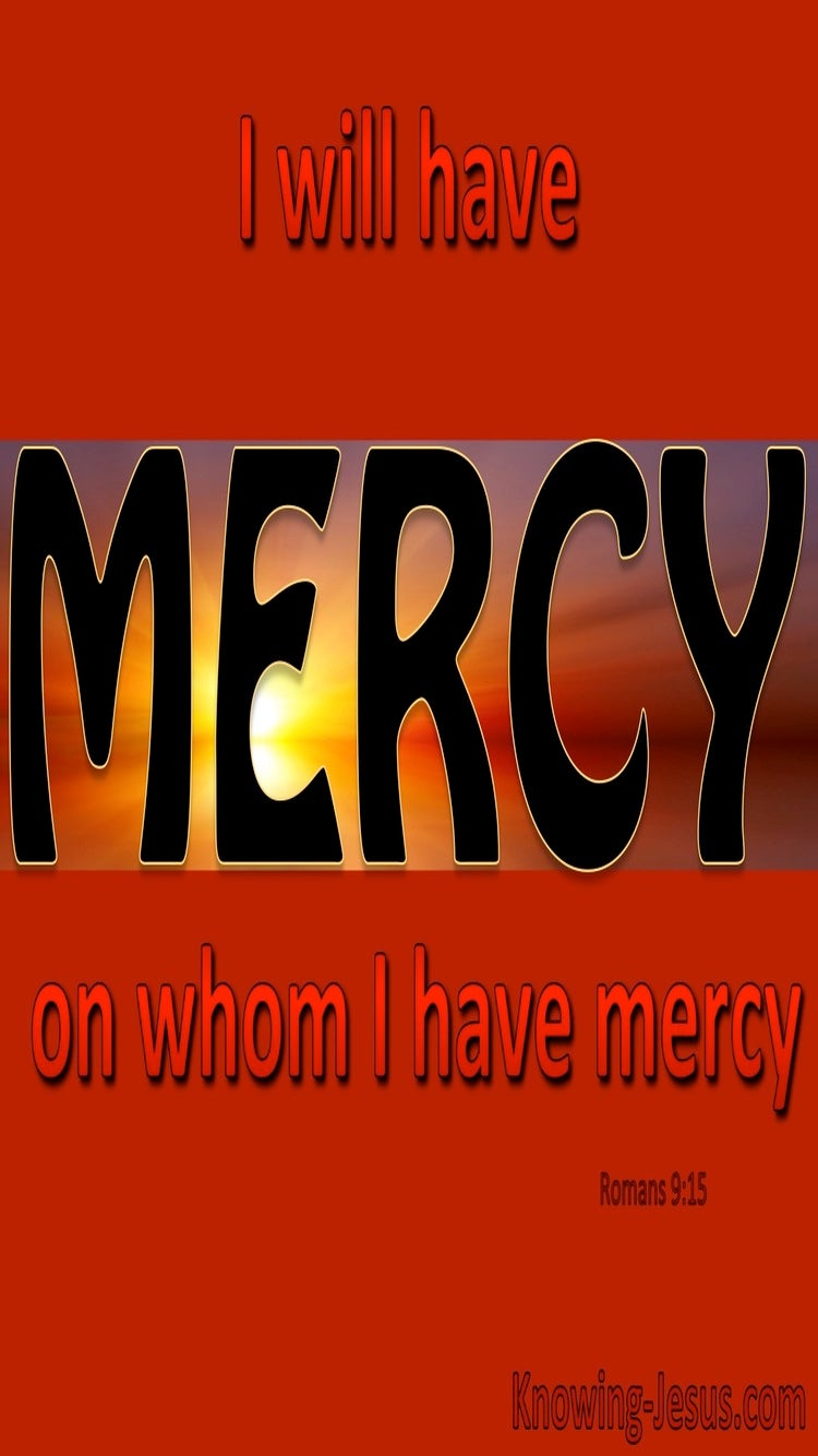 Romans 9:15 God Will Have Mercy And Compassion (red)