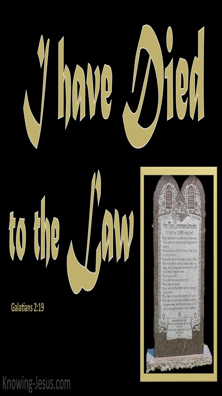 Galatians 2:19 In Him I Have Died To The Law (black)
