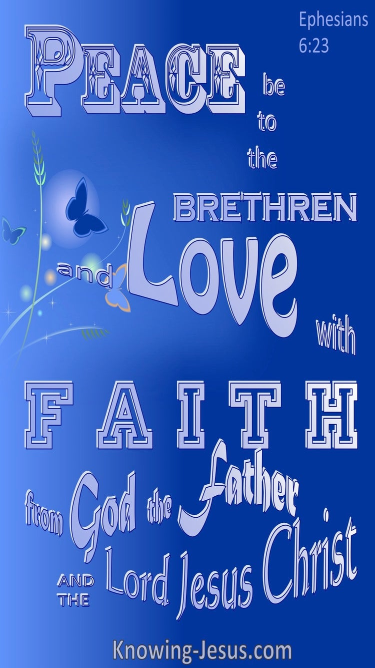 Ephesians 6:23 Peace To The Brethren And Love With Faith (blue)