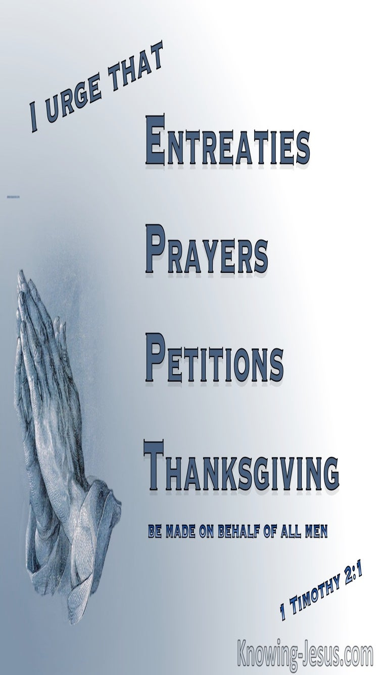1 Timothy 2:1 Entreaties, Prayers, Petitions Thanksgiving (blue)
