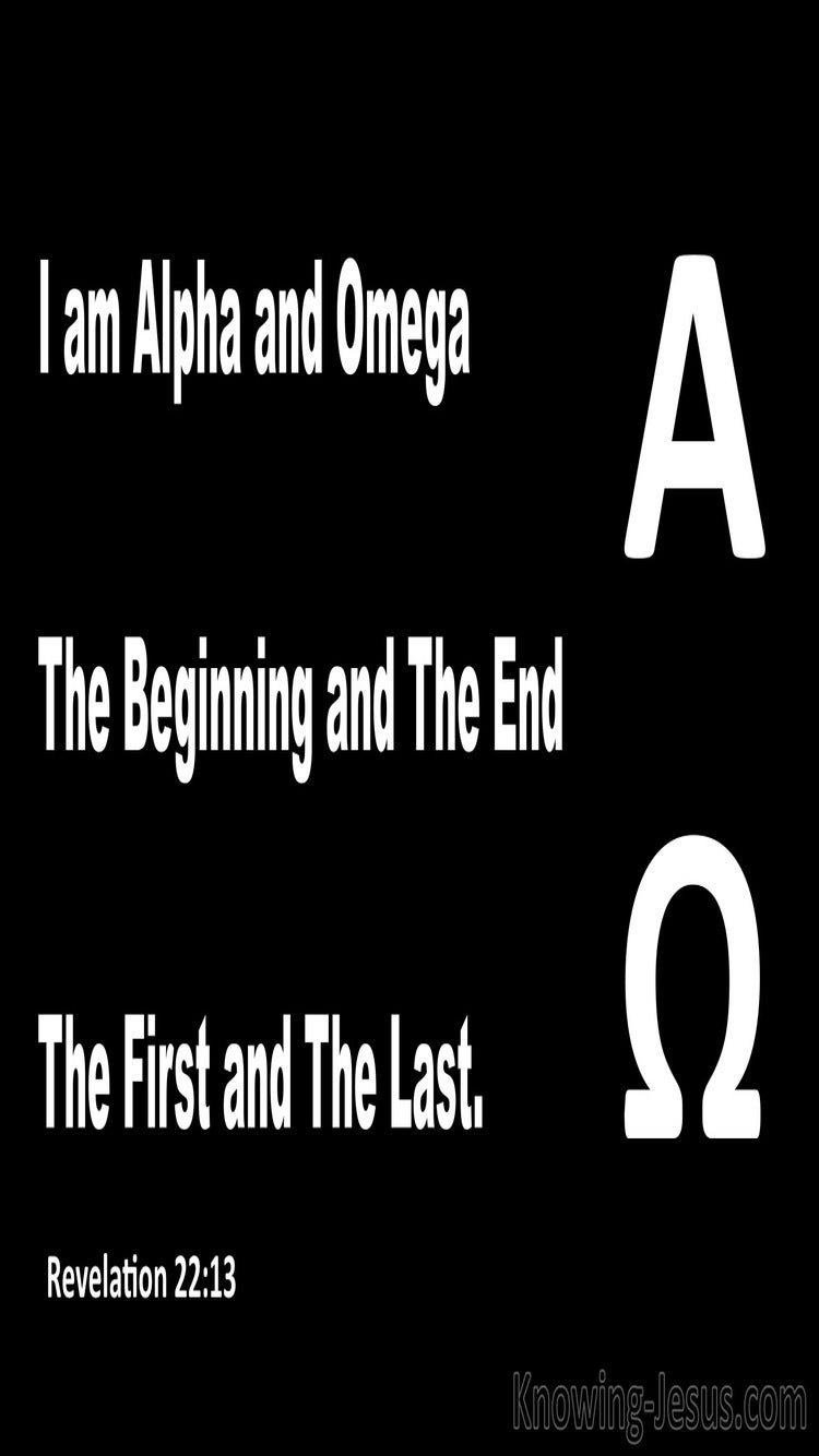 Revelation 22:13 Jesus Said I Am Alpha And Omega (black)