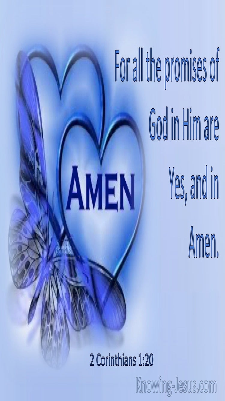 2 Corinthians 1:20 For All The Promises In Him Are Yes And Amen (utmost)04:20