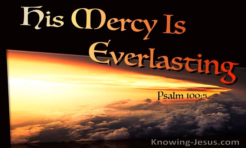 Psalm 100:5 His Mercy Is Everlasting (black)