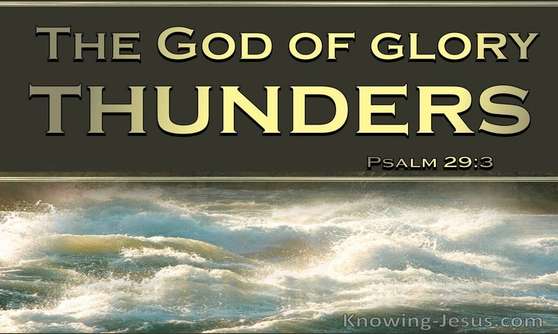 Psalm 29:3 The God Of Glory Thunders (gold)