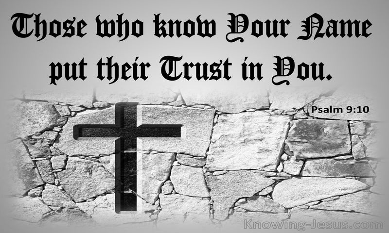 Psalm 9:10 Those Who Know Your Name Trust You (black)