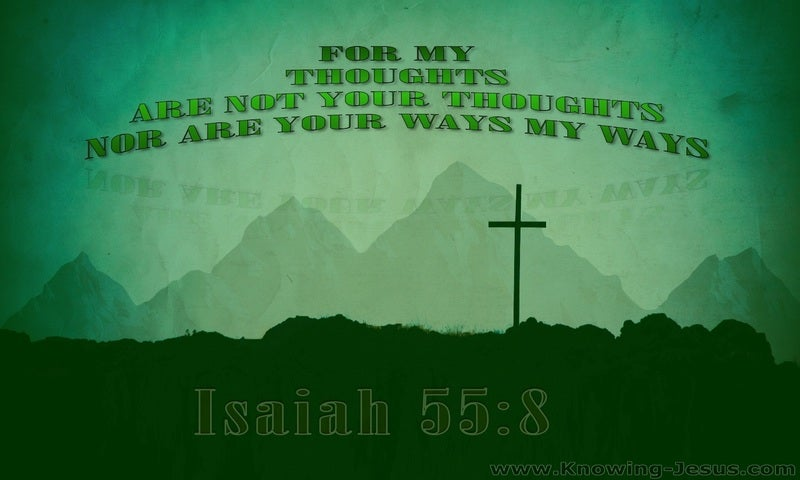 Isaiah 55:8 My Ways Are Not Your Ways (green)