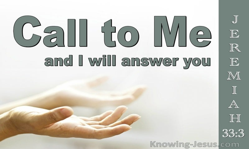 Jeremiah 33:3 Call To Me And I Will Answer (sage)
