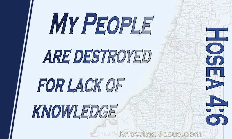 Hosea 4:6 My People Are Destroyed For Lack Of Knowledge (blue)