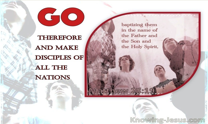 Matthew 28:19 Go Ye Therefore, And Teach All Nations (white)