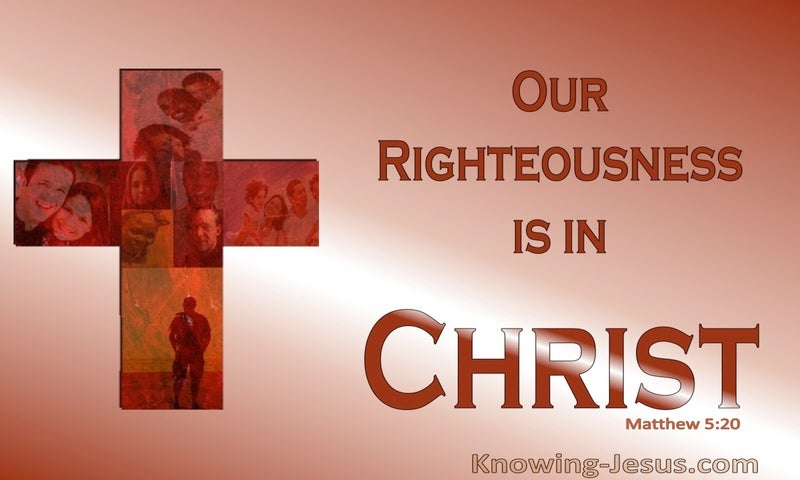 Matthew 5:20 OurRighteousness Is In Christ (red)