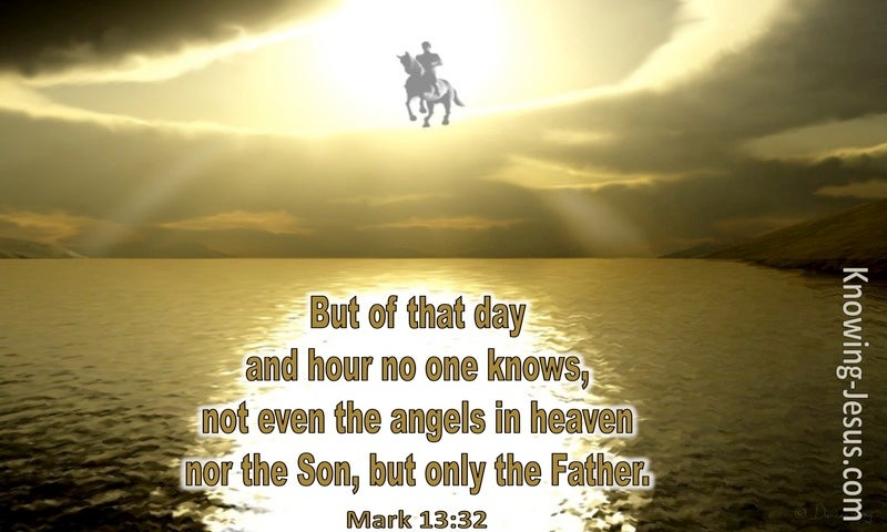 Mark 13:32 But Of The Day And The Hour No One Knows (gold)