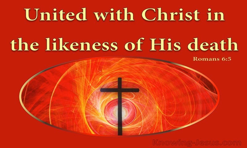 Romans 6:5 United With Him In The Likeness Of His Death (red)