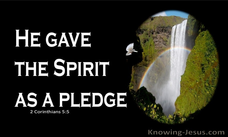 2 Corinthians 5:5 He Gave The Spirit As A Pledge (black)