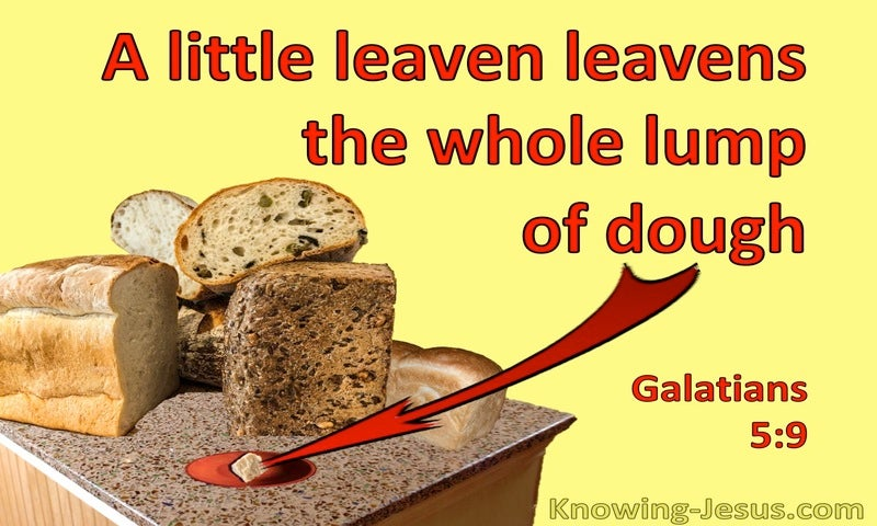 Galatians 5:9 A Little Leven Levens The Whole Dough (yellow)