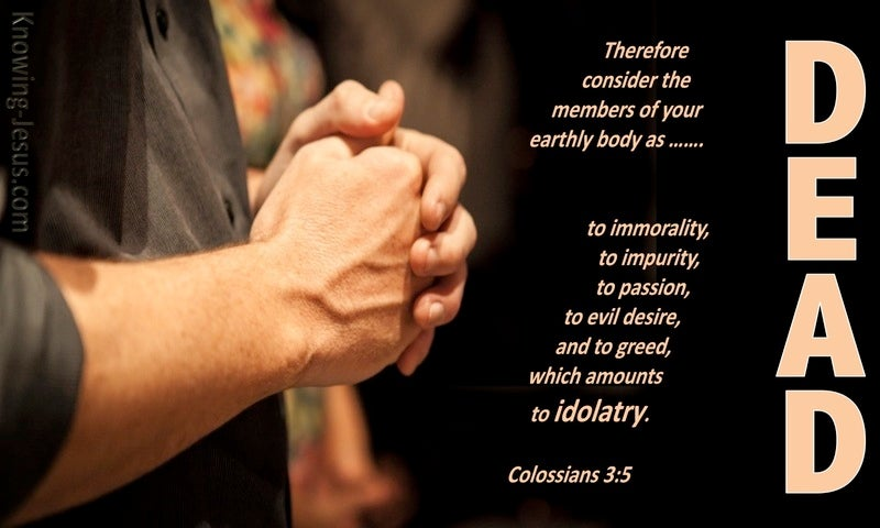 Colossians 3:5 Consisder Yourselves Dead To Sin (brown)