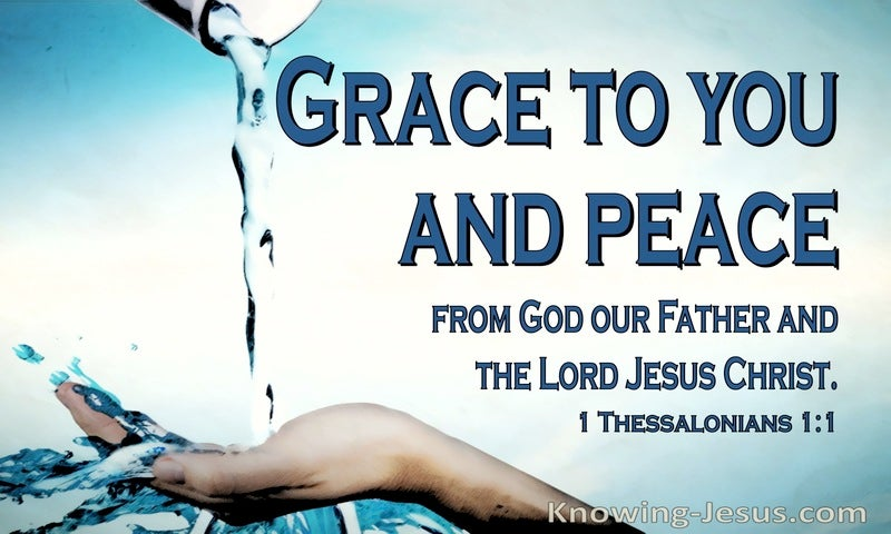 1 Thessalonians 1:1 Grace And Peace To You Drom God The Father And Jesus Christ (blue)