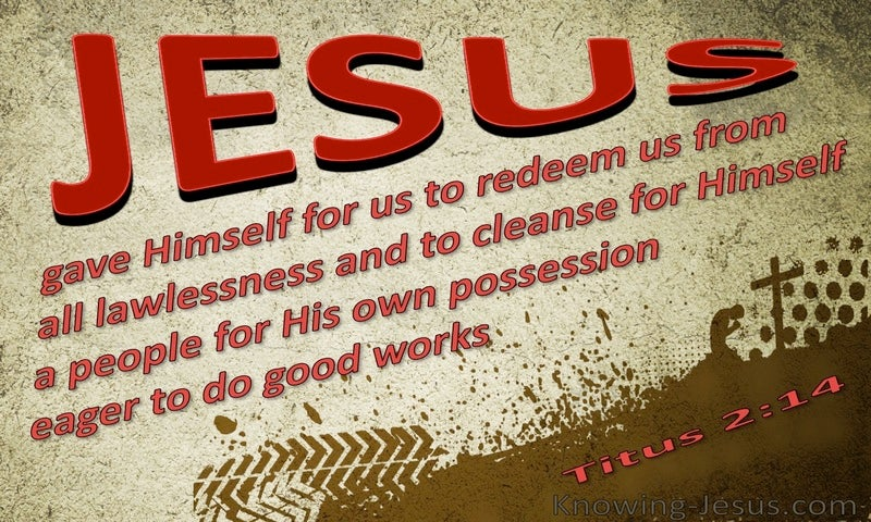 Titus 2:14 Jesus Came To Redeem Us (red)