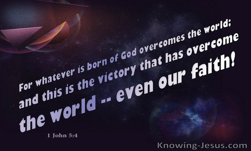 1 John 5:4 Our Faith Overcomes The World (black)