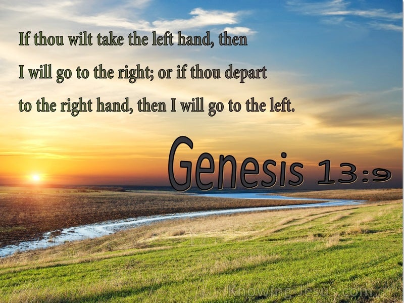 Genesis 13:9 If You Take The Left Hand I Will Go To The Right (utmost)05:25
