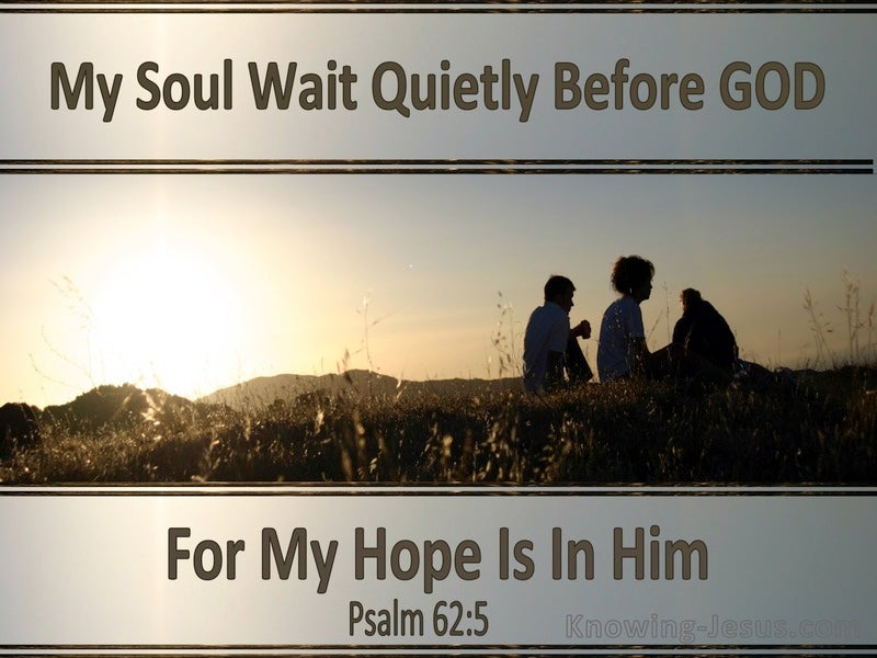 Psalm 62:5 My Soul Wait Quietly For God (silver)