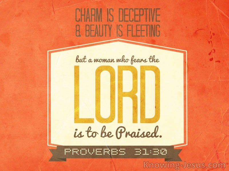 Proverbs 31:30 The Woman Who Fears The Lord Is Praised (orange)