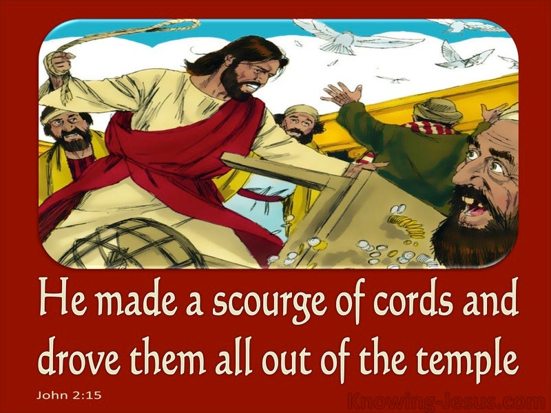 John 2:15 He Drove Them Out Of The Temple (red)