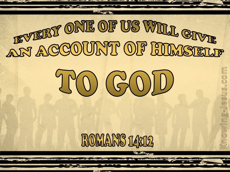 Romans 14:12 Everyone Will Give An Account (gold)