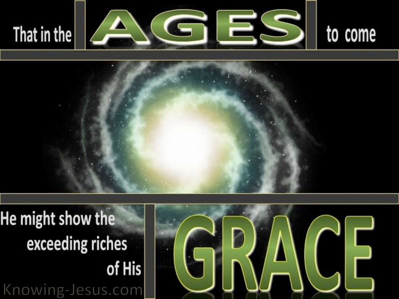 Ephesians 2:7 Riches Of His Grace (green)