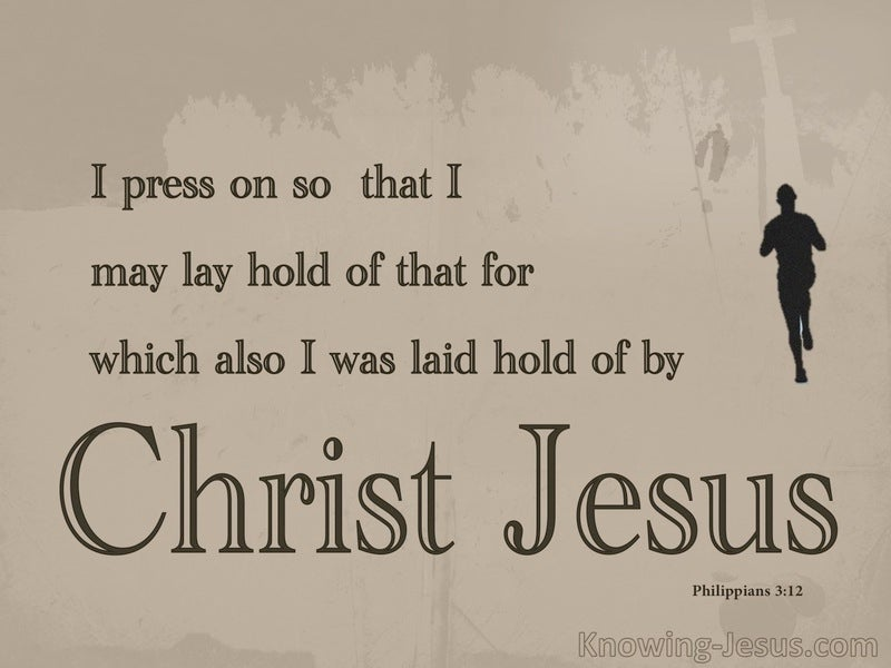 Philippians 3:12 Press On To Obtain (brown)