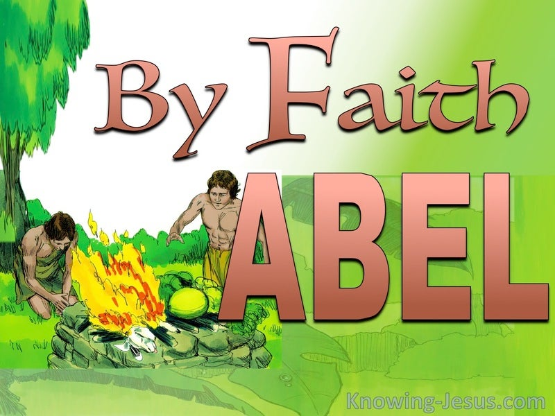Hebrews 11:4 By Faith Abel (devotional)06-12 (green)