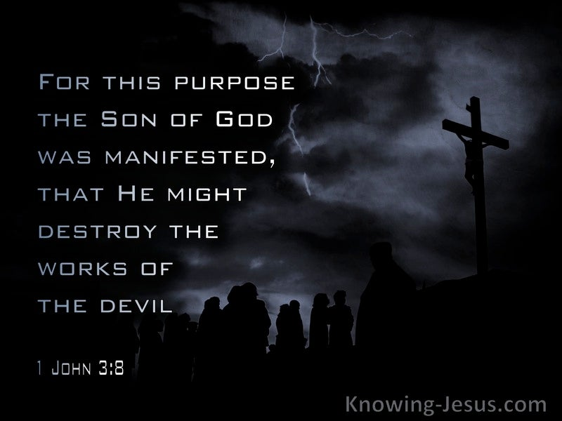 1 John 3:8 The Son Of God Was Manifested That He Might Destroy The Works Of The Devil (black)
